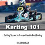 ゴーカートレース基礎編:競争の激しいゴーカートレースをはじめる (Karting 101: Getting Started in Competitive Go Kart Racing)
